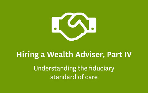 Hiring a wealth adviser, part four