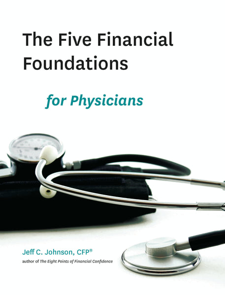 The Five Financial Foundations for Physicians