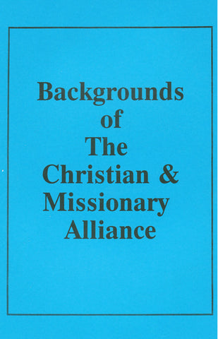 Backgrounds of the Christian & Missionary Alliance