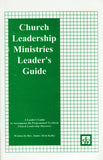 Church Leadership Ministries LEADER'S GUIDE