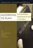 According to Plan;The Unfolding Revelation of God in the Bible