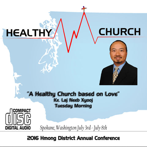 """A Healthy Church based on Love"" by Kx. Laj Neeb Xyooj"