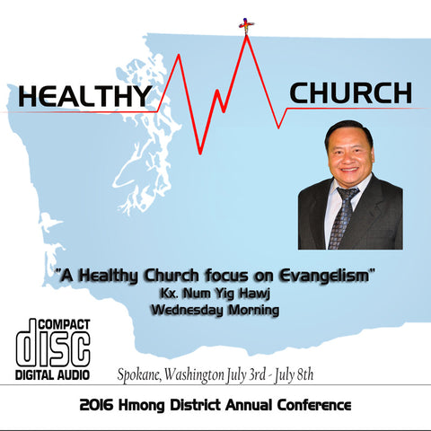 """A Healthy Church focus on Evangelism"" by Kx. Num Yig Hawj"