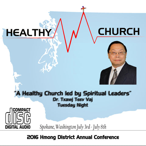 """A Healthy Church lead by Spiritual Leaders"" by Dr. Txawj Teev Vaj"