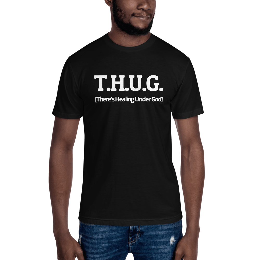 T.H.U.G-There's Healing Under God- Men's T-Shirt