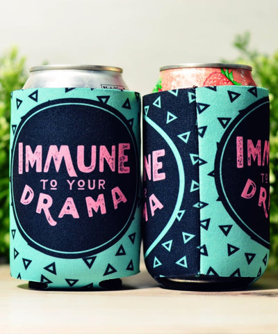 """Immune to your Drama"" Koozie"