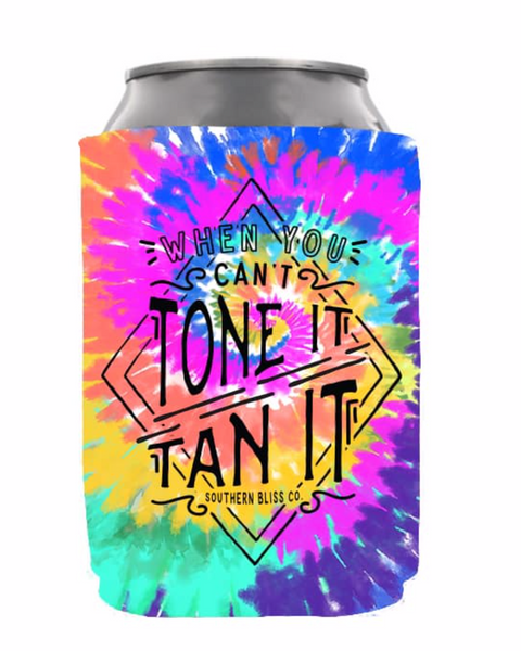 """When you can't tone it, tan it"" KOOZIE, TWO SIZES"