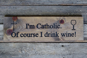 Catholics and Wine!