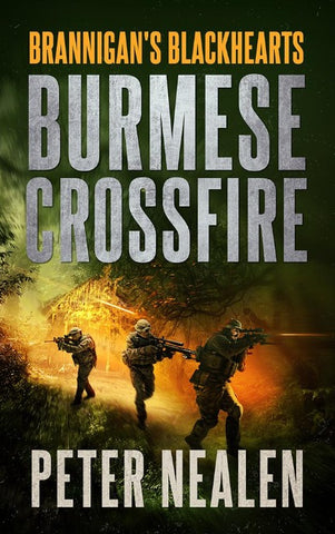 Burmese Crossfire -Brannigan's Blackhearts Book 2