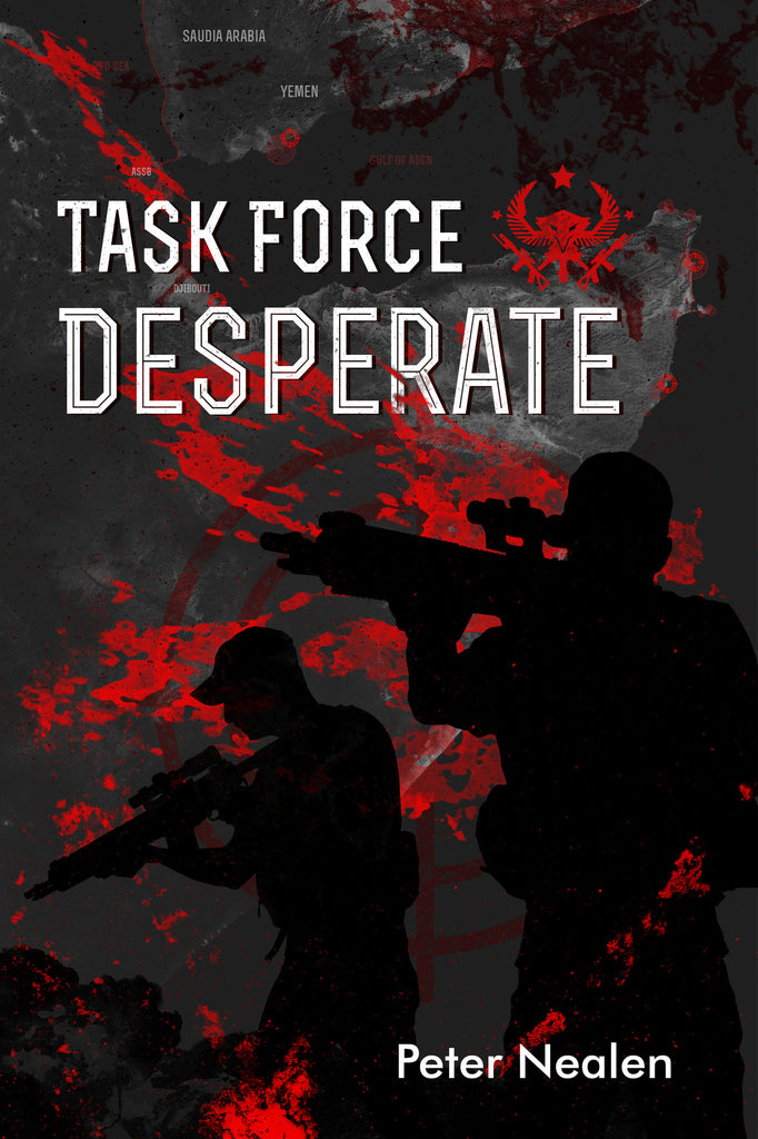 Task Force Desperate - American Praetorians Book 1