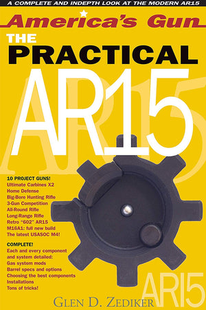America's Gun: The Practical AR15 by Glen Zediker