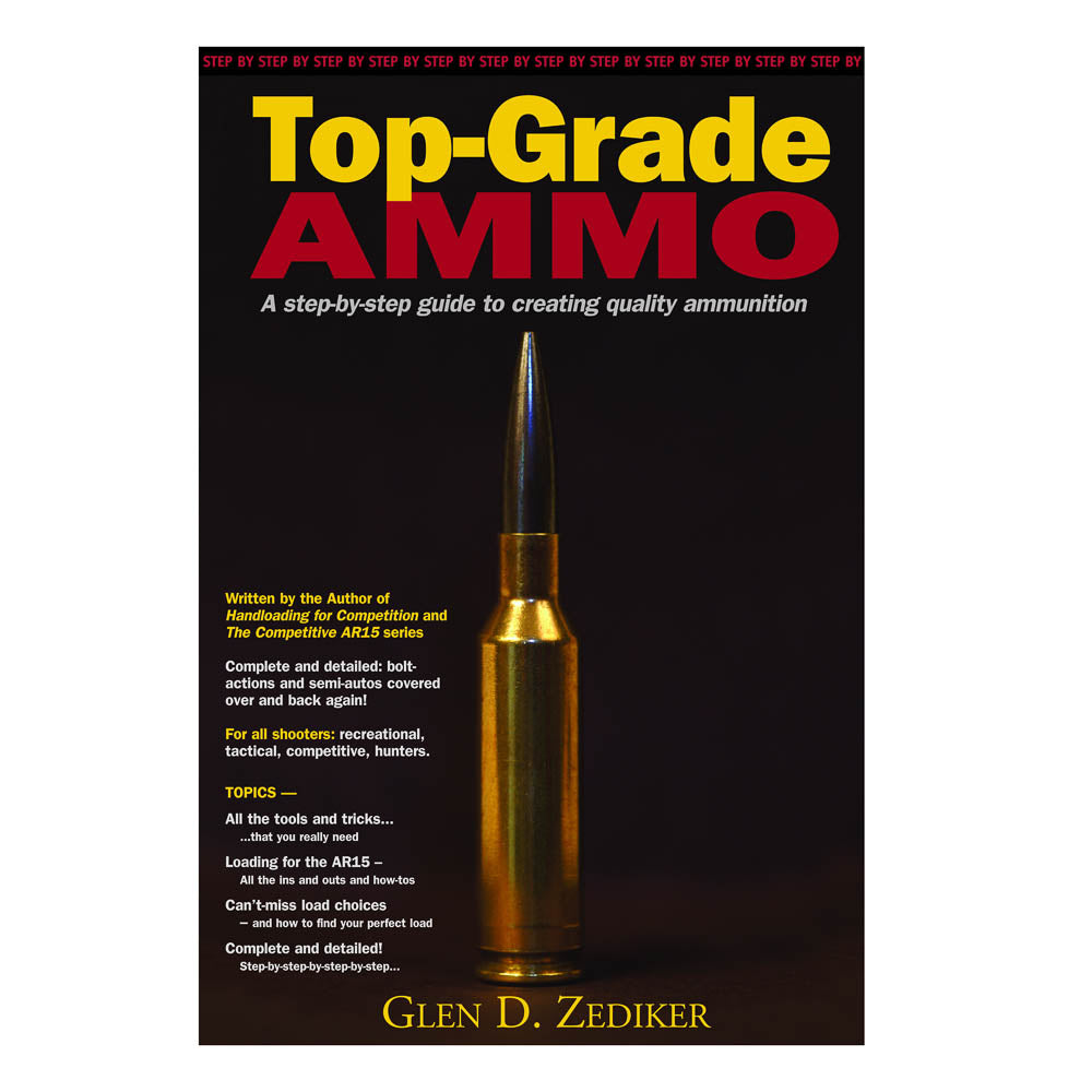 Top Grade Ammo by Glen D. Zediker