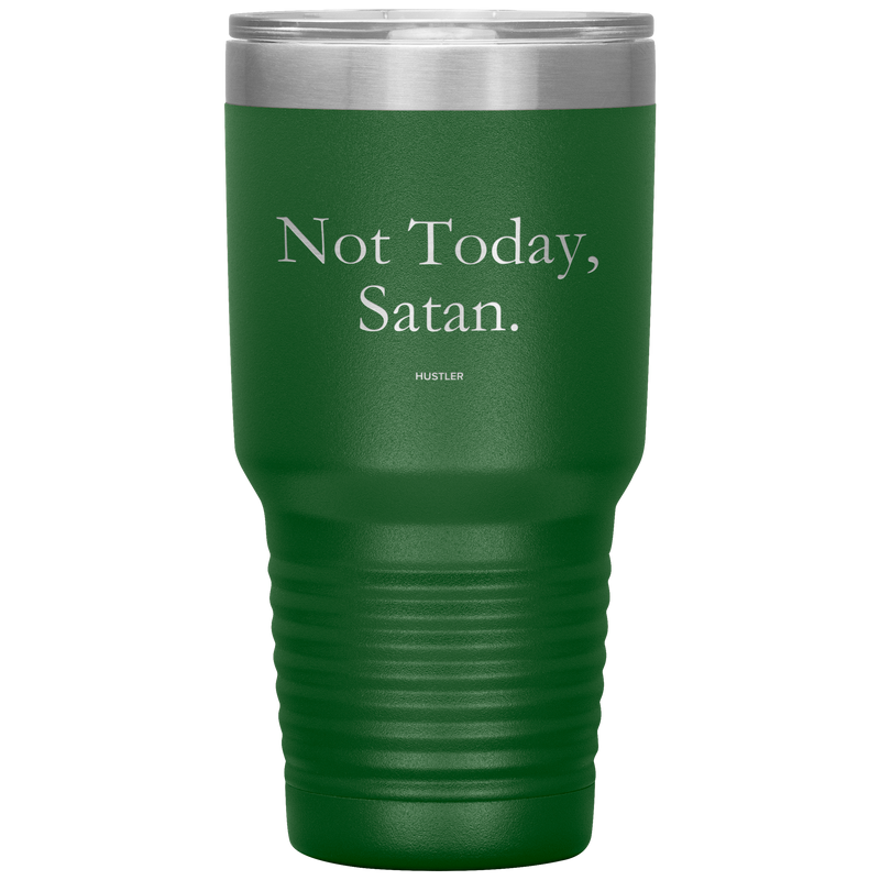 Not Today, Satan 30oz Laser Etched Tumbler