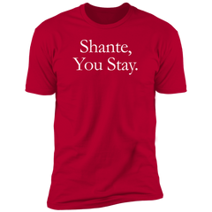 Hustler SHANTE, YOU STAY T-Shirt