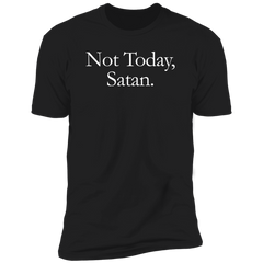 NOT TODAY, SATAN T-Shirt