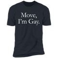 Move, I'm Gay Hoodie