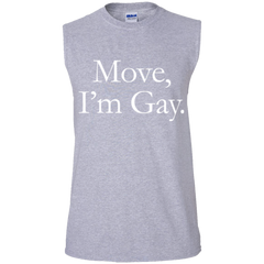 Move, I'm Gay T-Shirt
