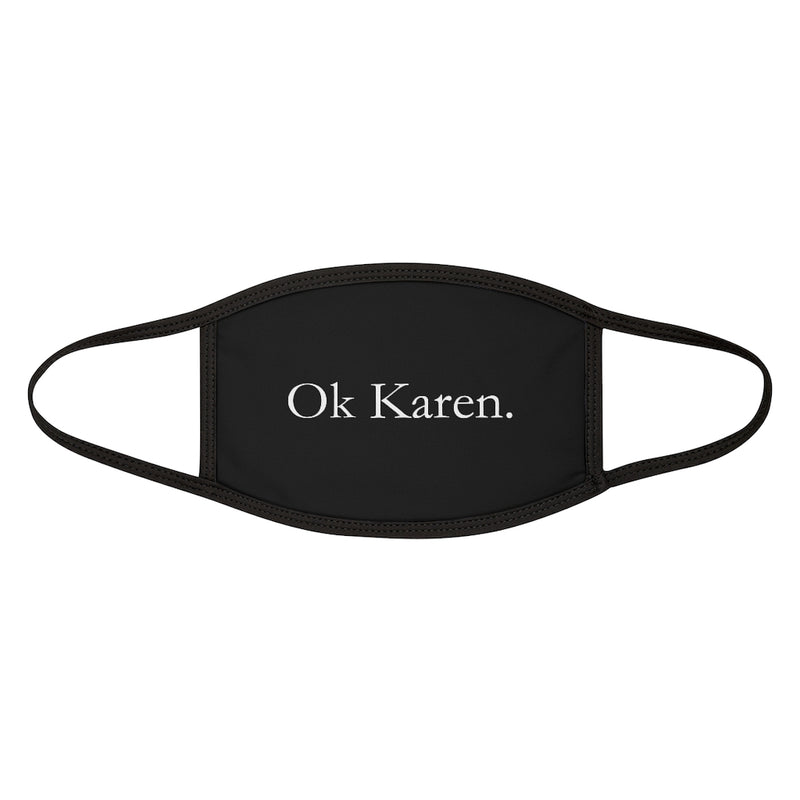 Ok Karen Face Mask