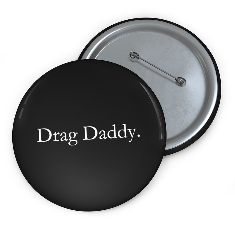 Drag Daddy Pin Button