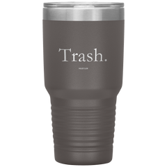 Trash 30oz Laser Etched Tumbler