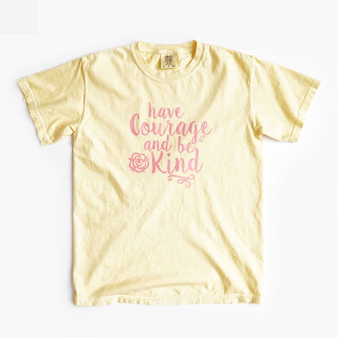 Have Courage and Be Kind Comfort Colors Unisex Crew - Buttercup Special Edition!