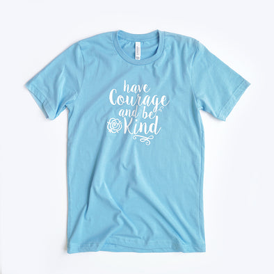 Have Courage and Be Kind Unisex Crew, Light Blue
