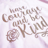 Have Courage and Be Kind Unisex Crew, Pink