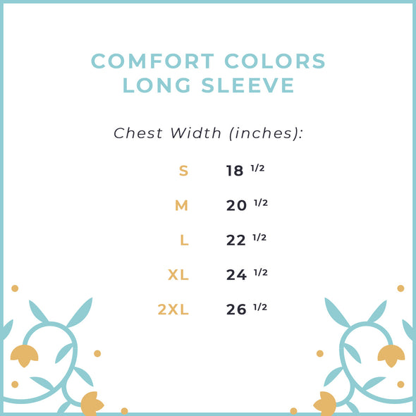Have Courage and Be Kind Comfort Colors Long Sleeve, Lagoon