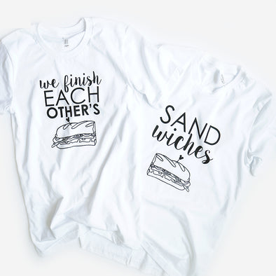 We Finish Each Other's Sandwiches Unisex Crew, White