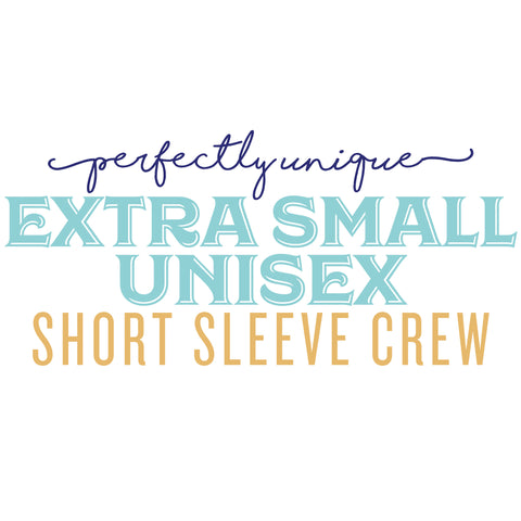 Perfectly Unique: XS Unisex Crew