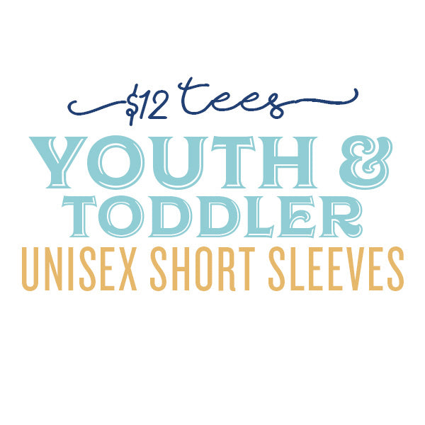 $12 Tees: Youth and Toddler