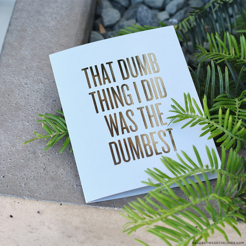 Dumb Thing Card by RBTL®