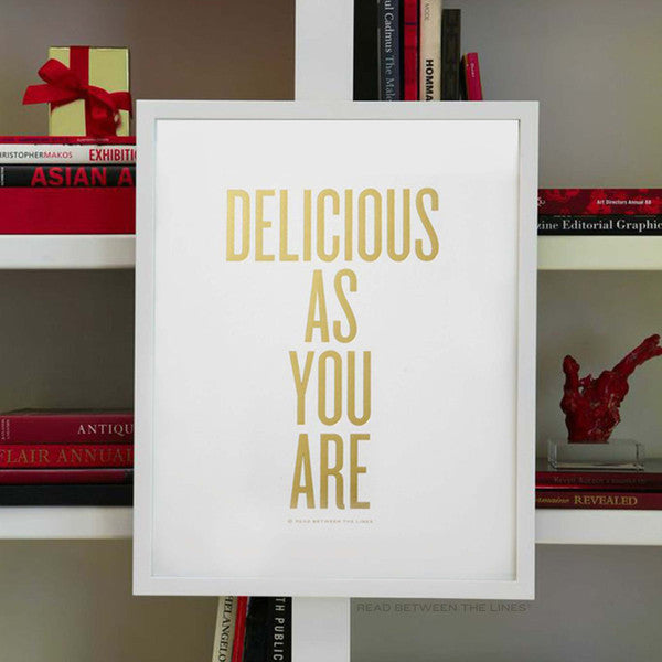Delicious As You Are Print by RBTL®