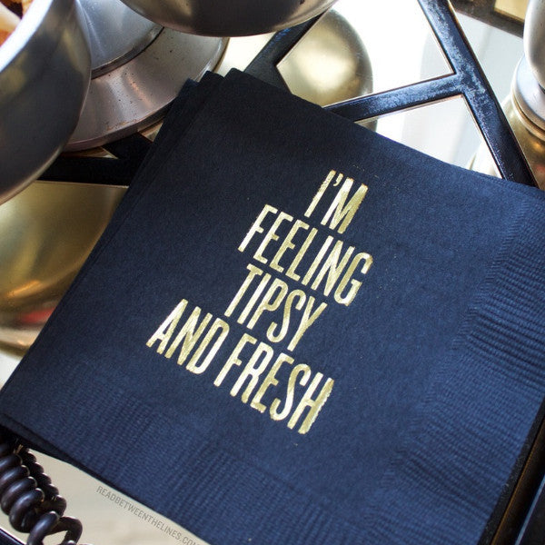 I'm Feeling Tipsy And Fresh Cocktail Napkins by RBTL®