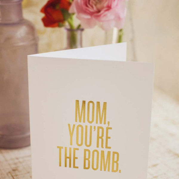 Mom, You're The Bomb. Card by RBTL®