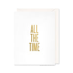 All The Time Card by RBTL®
