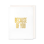 Because Of You Card by RBTL®