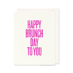 Happy Brunch Day To You Card by RBTL®