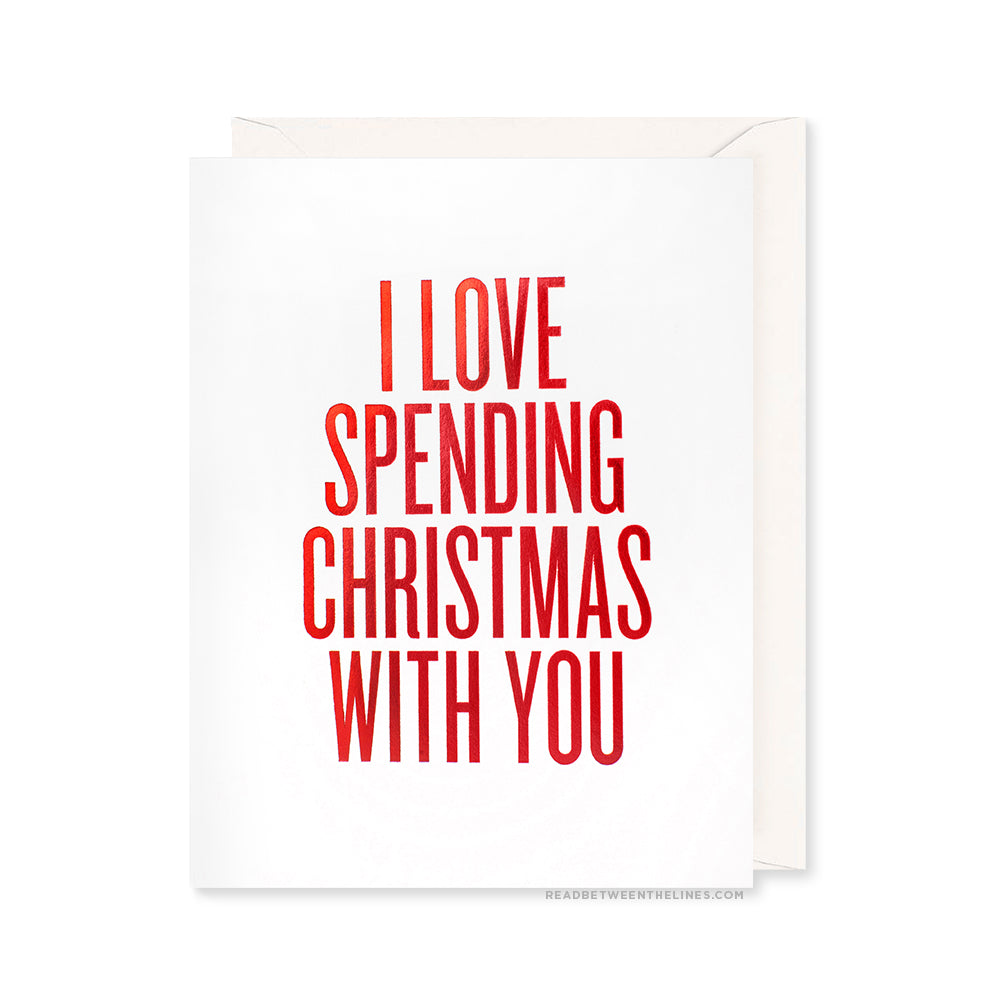 I Love Spending Christmas With You Card by RBTL®