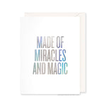 Made Of Miracles And Magic Card by RBTL®