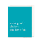 Good Choices Card by RBTL®