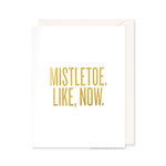 Mistletoe. Like, Now. Card by RBTL®