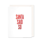 Santa Said So Card by RBTL®