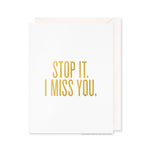 Stop It. I Miss You. Card by RBTL®
