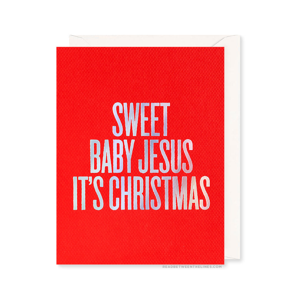 Sweet Baby Jesus It's Christmas Card by RBTL®
