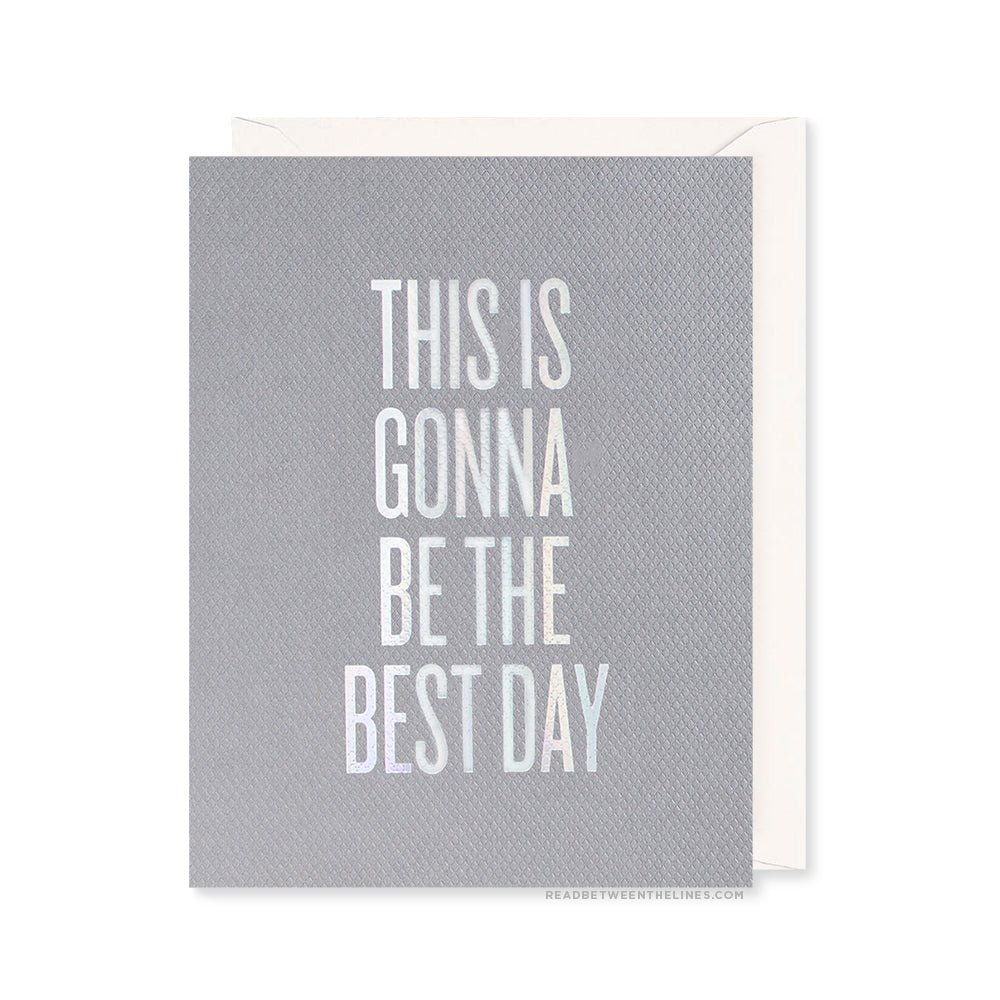 The Best Day Card by RBTL®