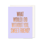 What Would I Do Card by RBTL®