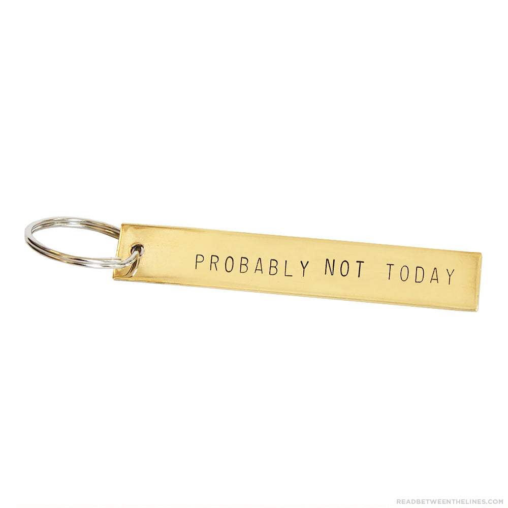 Probably Not Today Keychain by Tumble x Read Between The Lines®