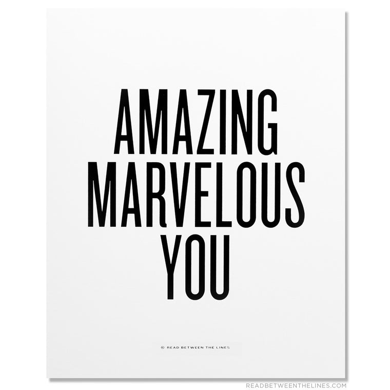Amazing Marvelous You Print by RBTL®