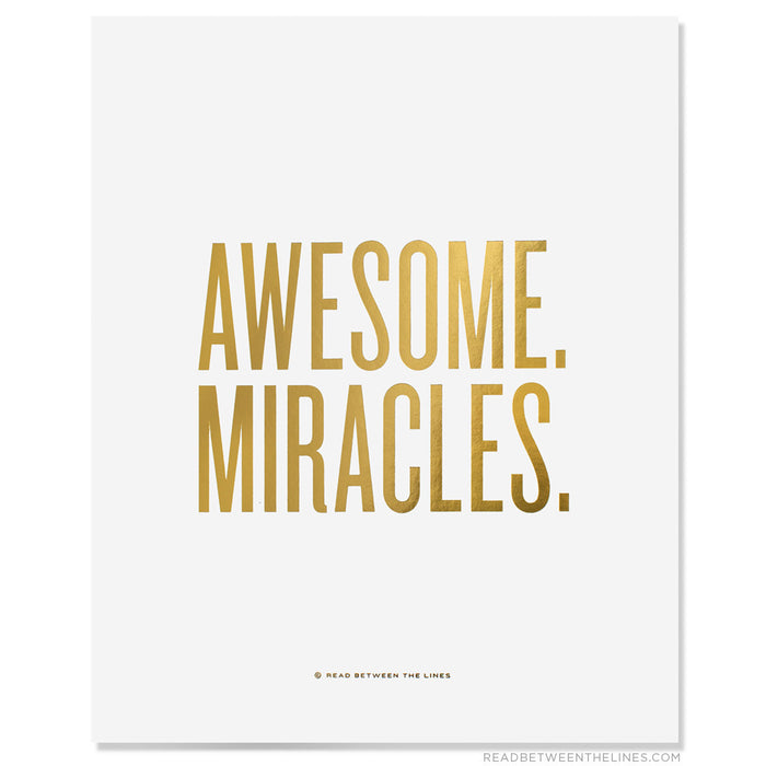 Awesome. Miracles. Print by RBTL®